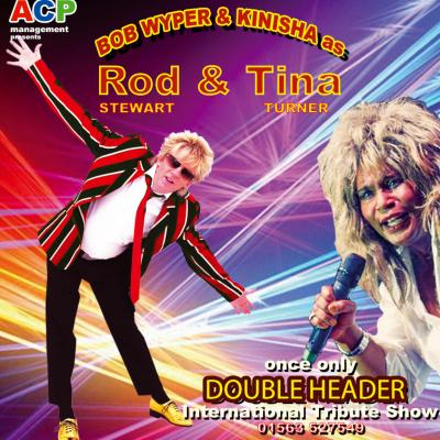 ROD STEWART Tribute by Bob Wyper with Special Guest TINA TURNER tribute KINISHA.